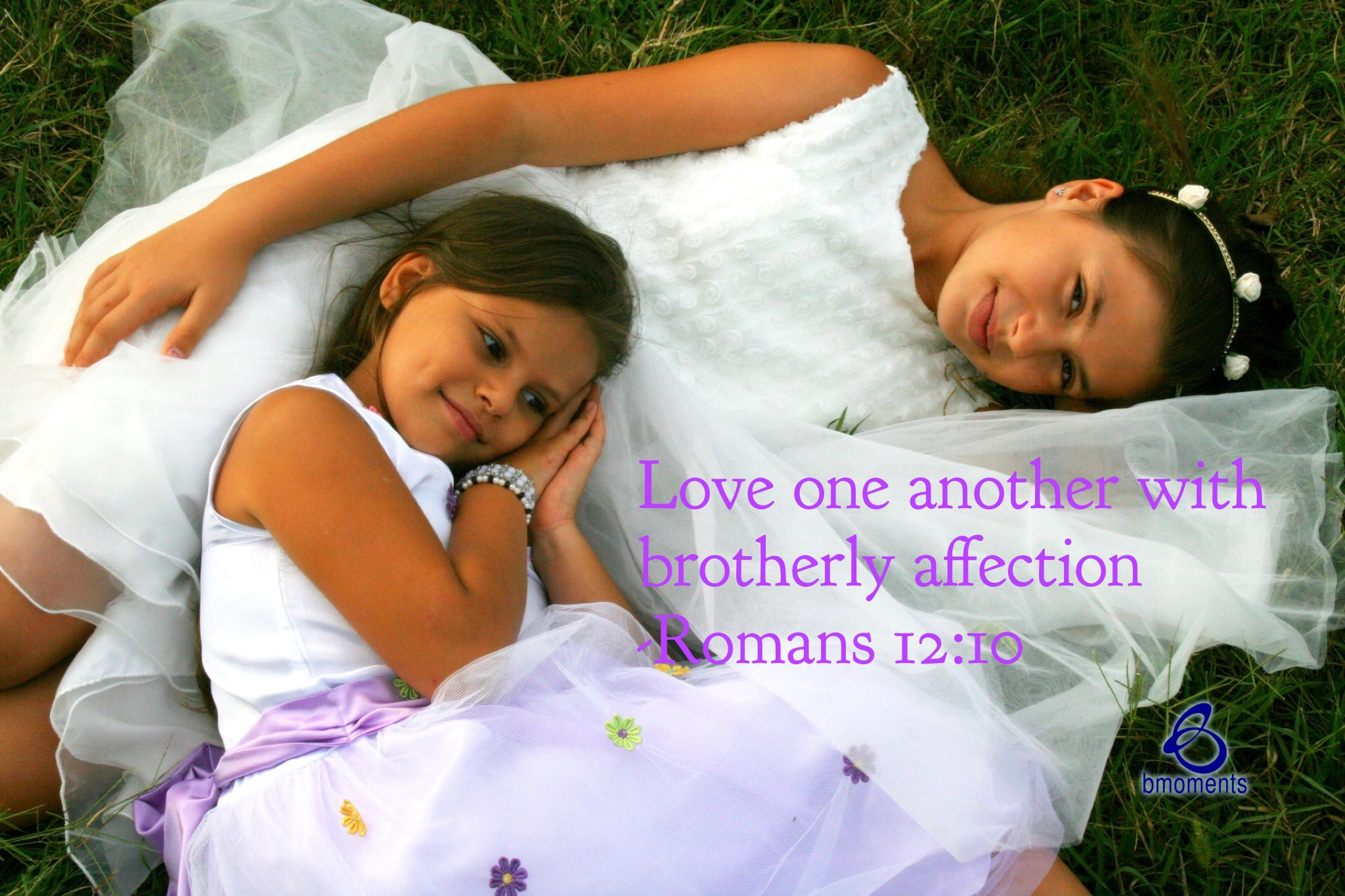 two sisters in white dresses. Romans 12:10, Bmoments