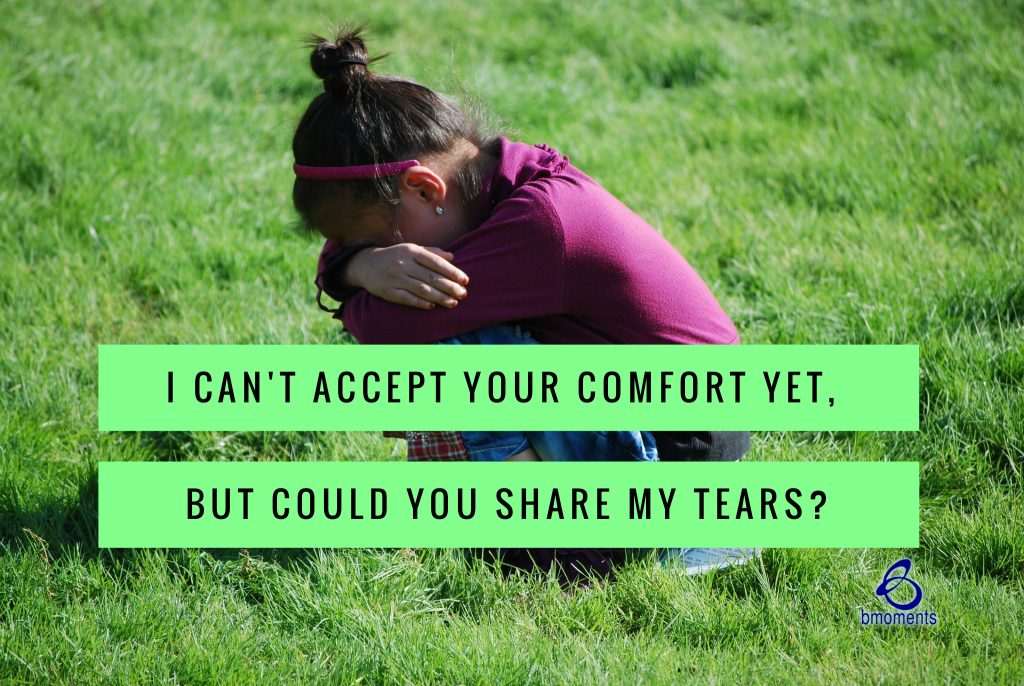 B Moments, grief, comfort, grieving