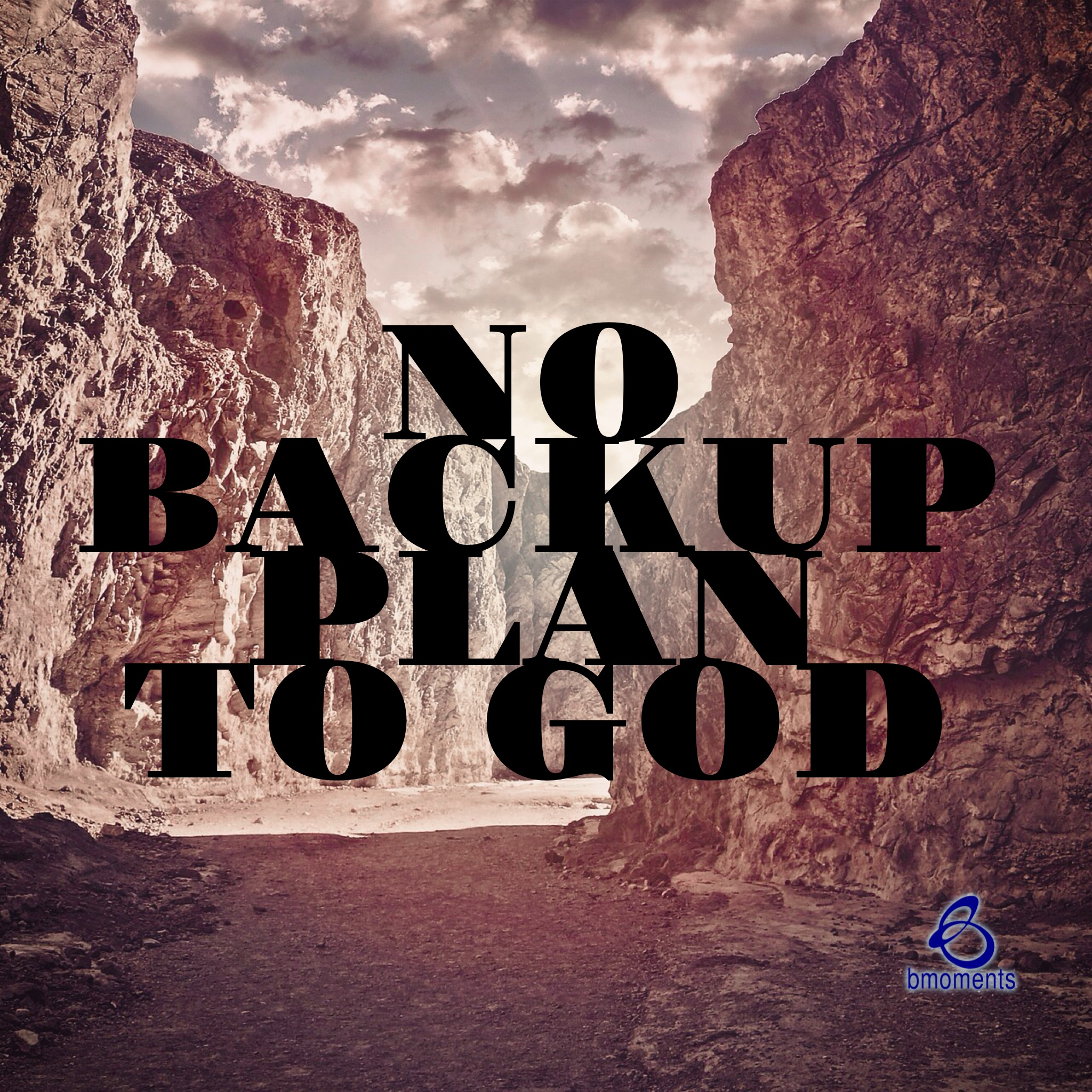 Keeping a Back-Up Plan to Your Prayers?