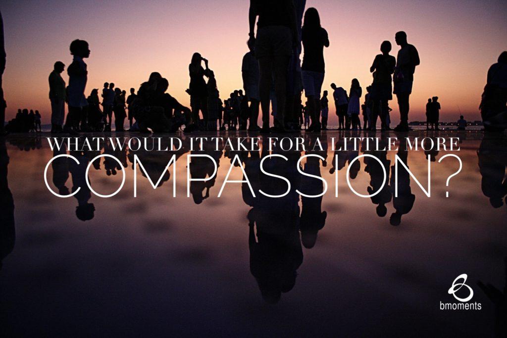 b moments, compassion