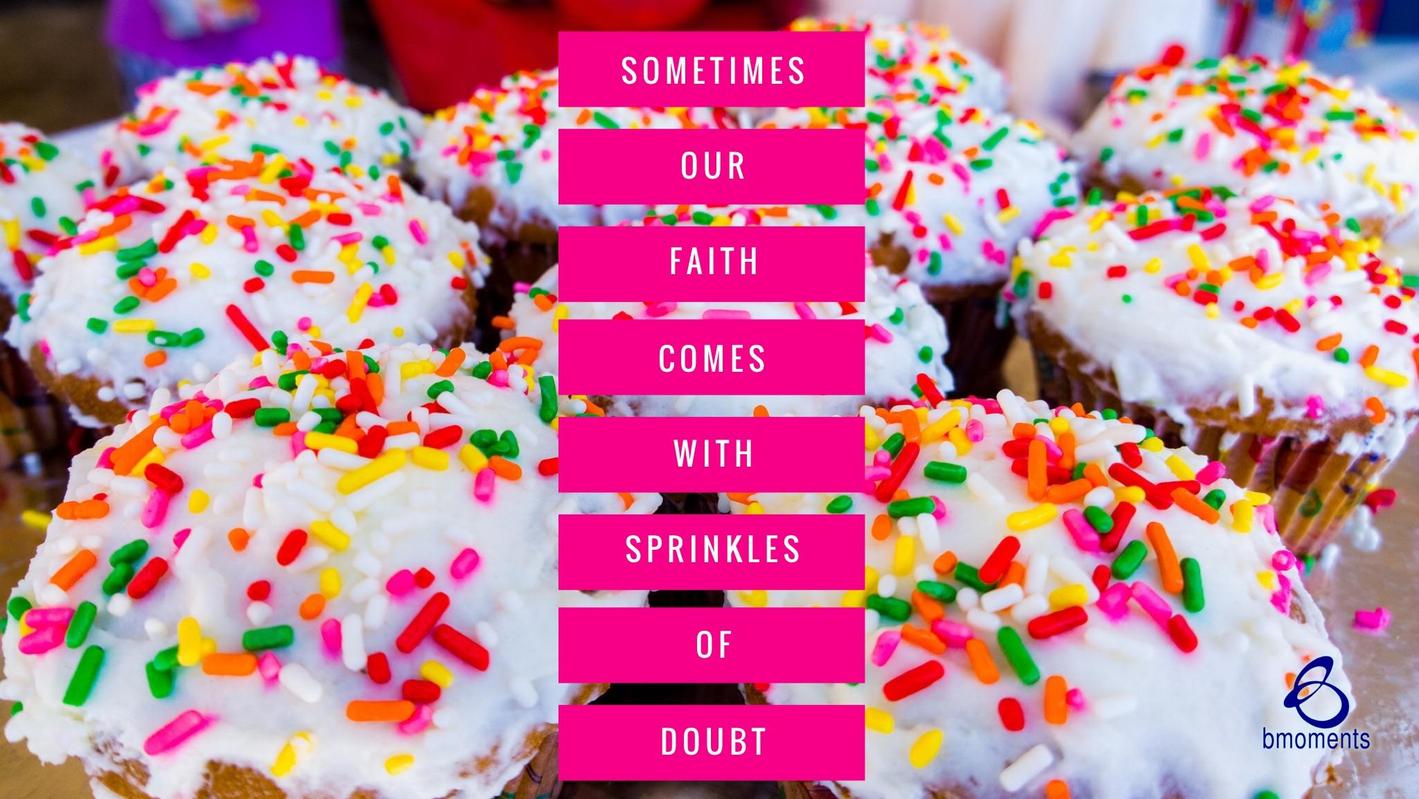 Faith Sprinkled With Doubt