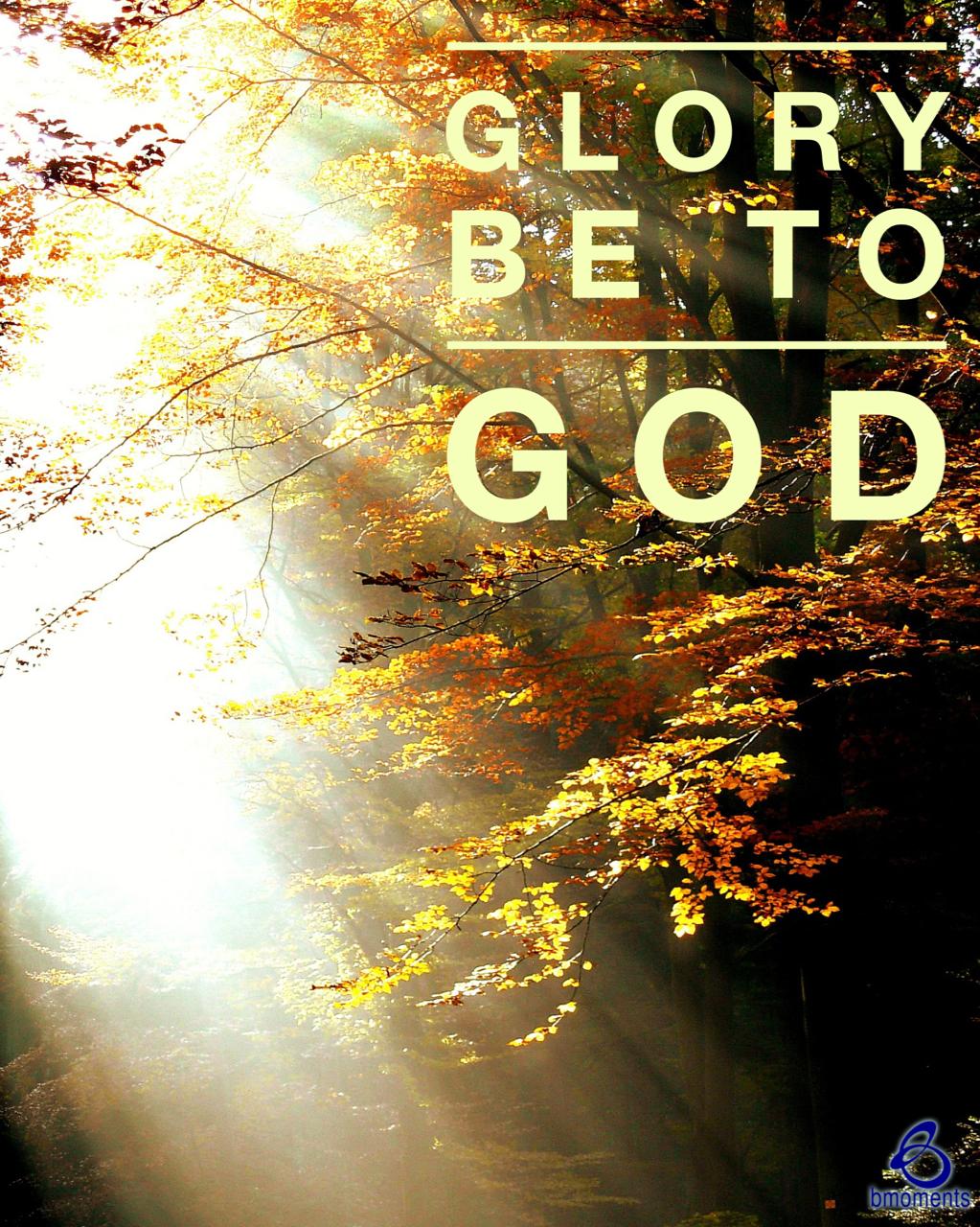 B Moments, glory