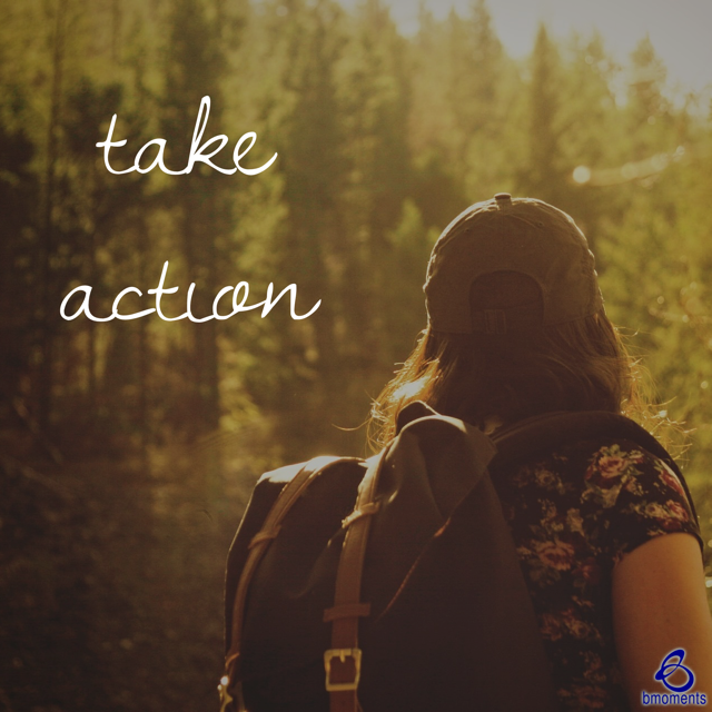 B Moments, take action