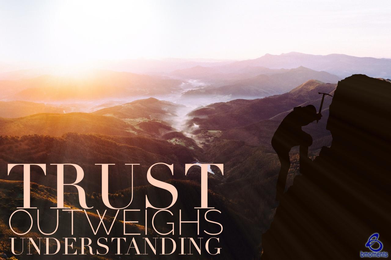 Trust First, Then Seek Understanding