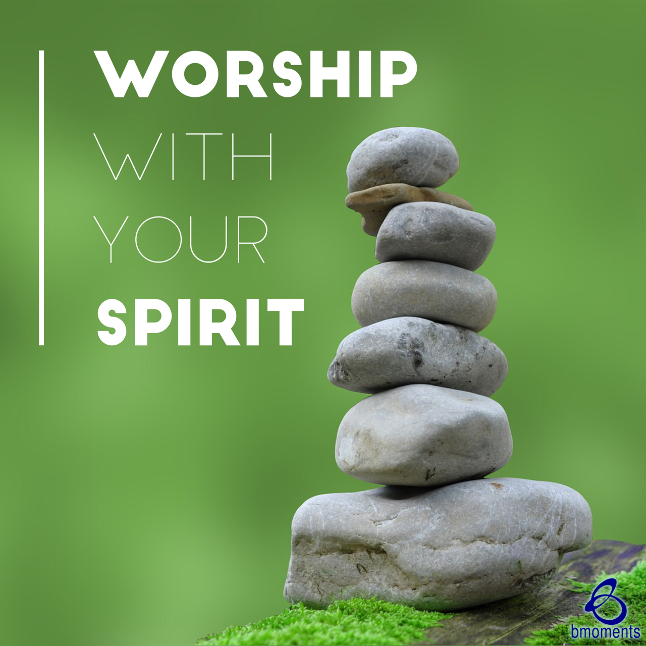 In Spirit and In Truth, Worship God