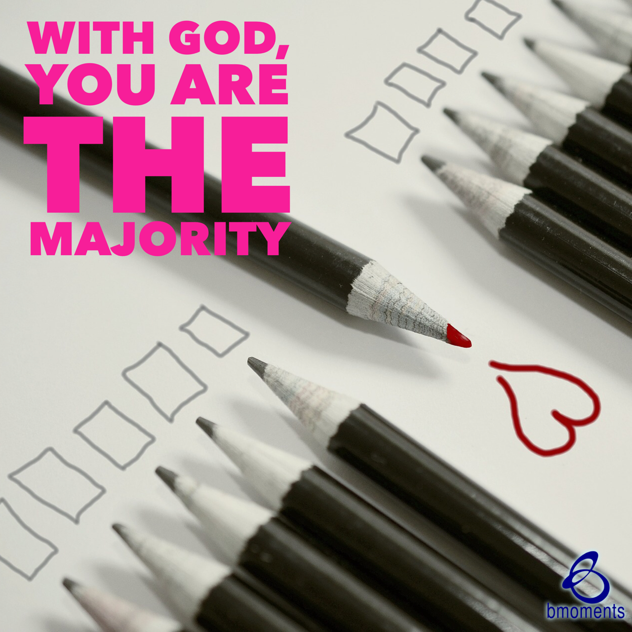 Your Minority Is the Majority with God