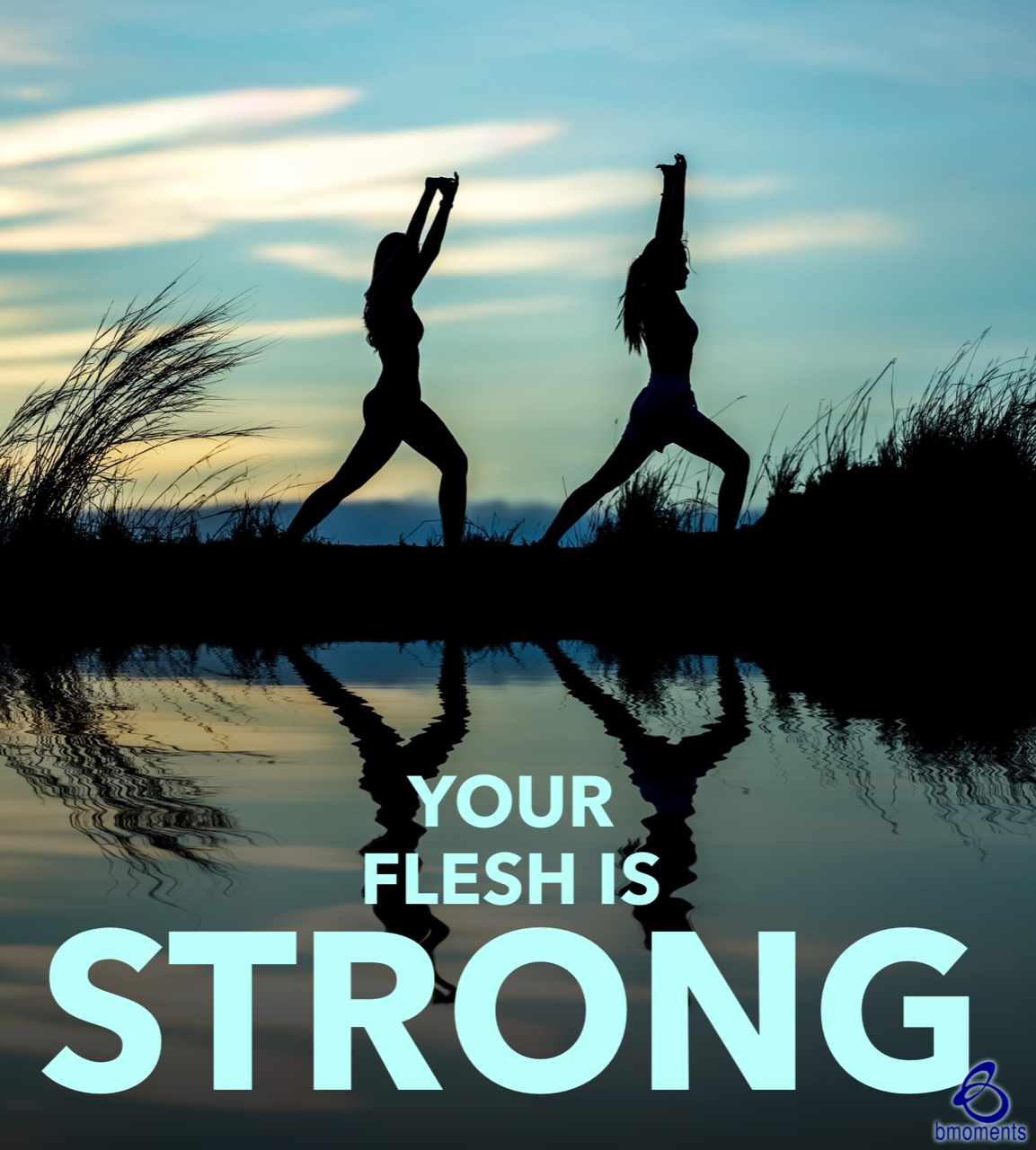 Your Spirit Is Willing and Your Flesh Is Strong