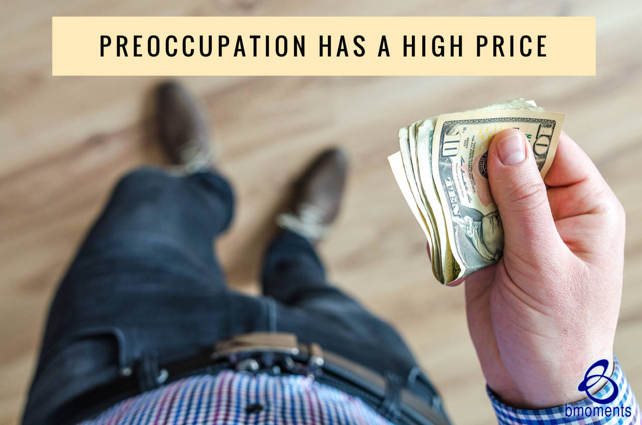 Avoid Paying the Price for Your Preoccupation