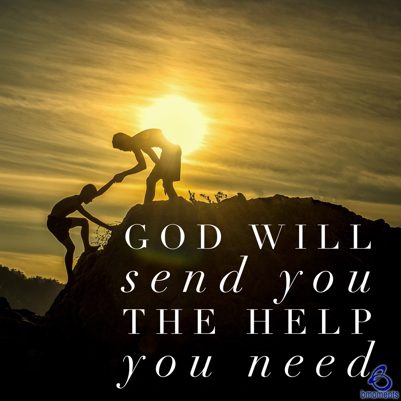 Make Good Use of the Help God Sends