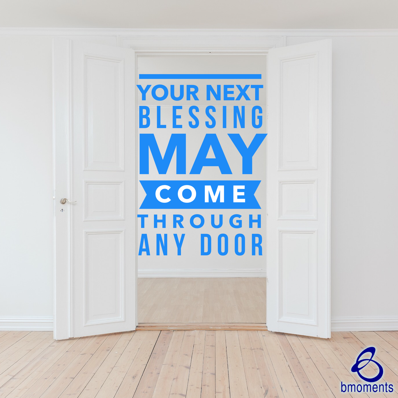 Your Next Blessing May Come through Any Door