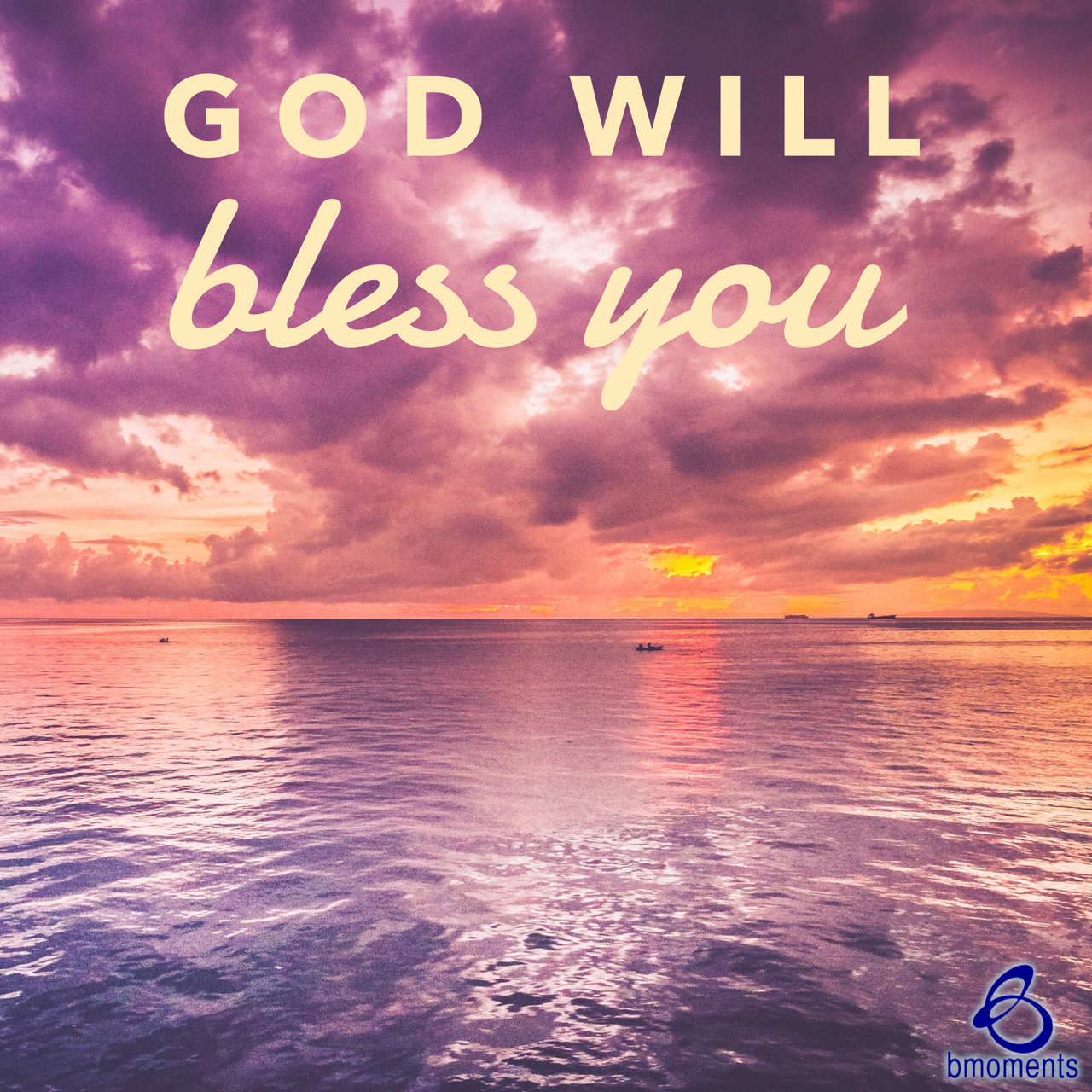God Will Bless You in Unimaginable Ways