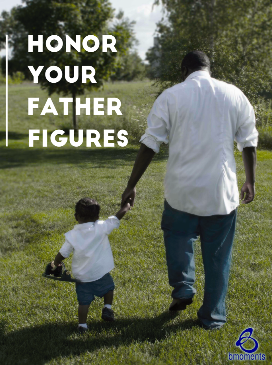 Honor Both Fathers and Father Figures