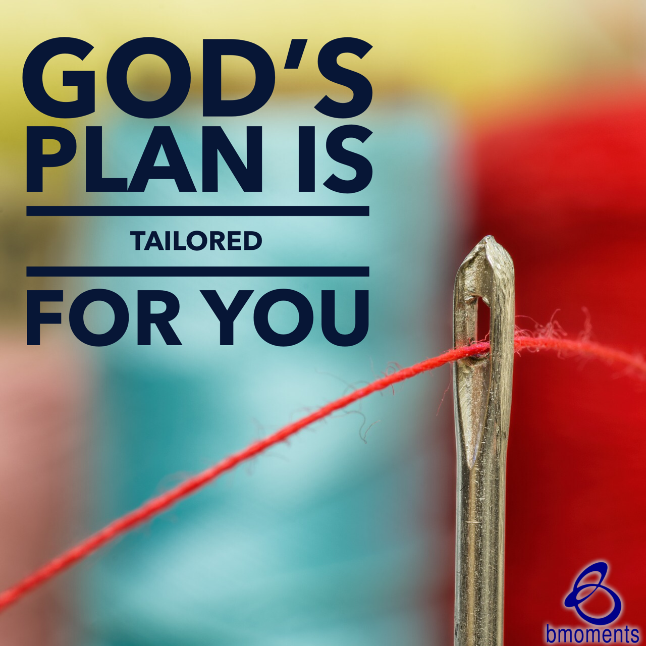 God Has Tailored a Plan Just for You