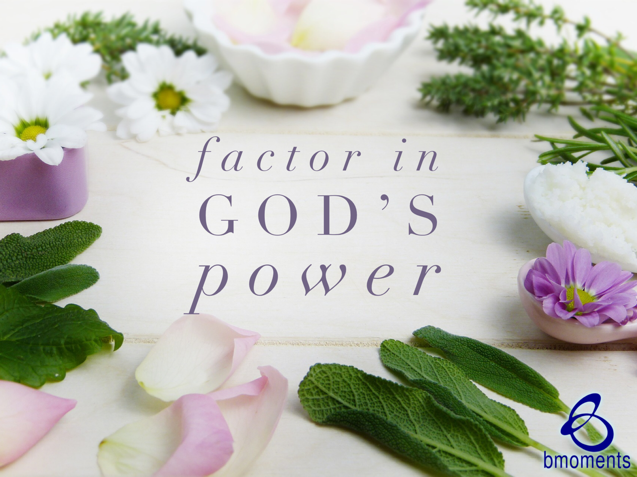 Don't Settle for Less: Factor in God's Power