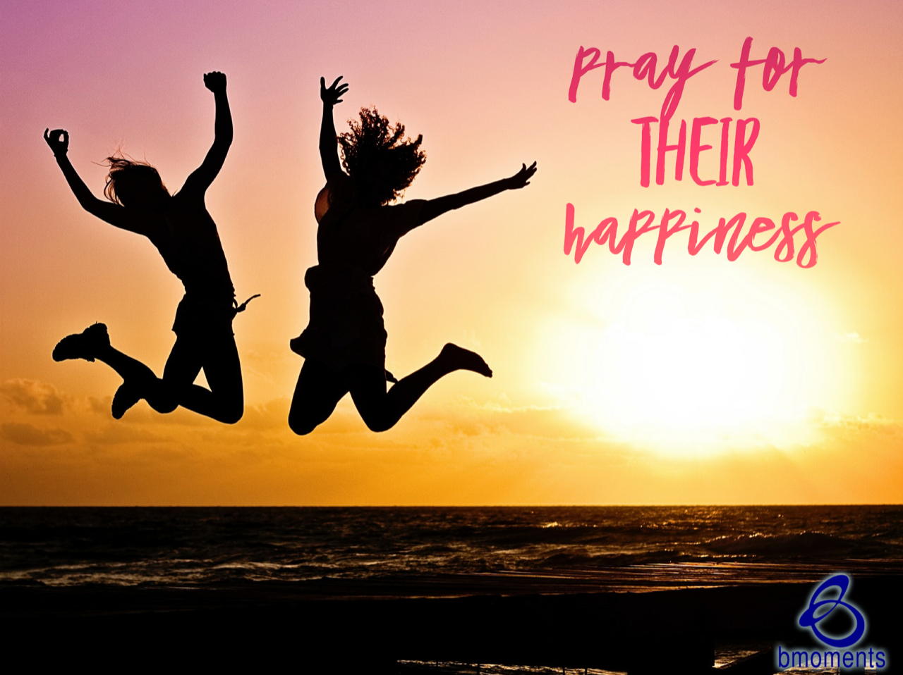 Pray for the Happiness of Those Who Harm You