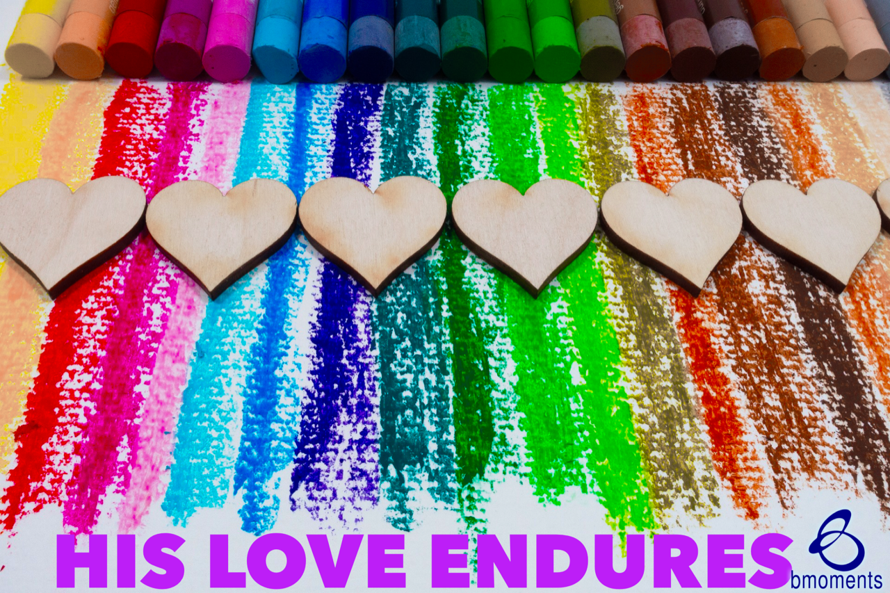 Despite Our Actions, God's Love Will Endure