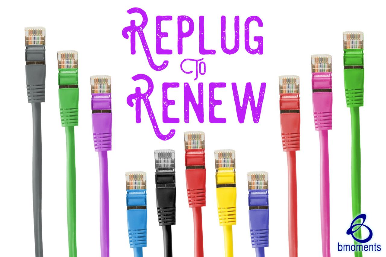 This Lent Season: Replug and Renew