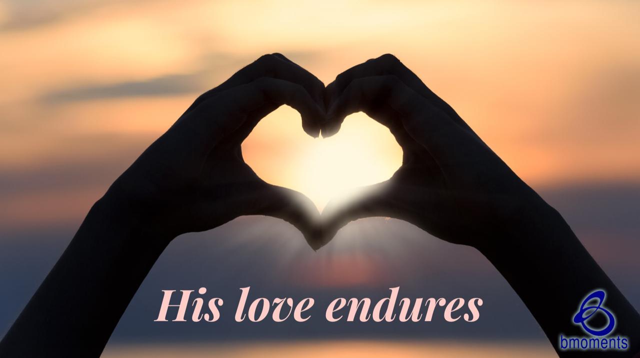 Despite Our Actions, God's Love Endures
