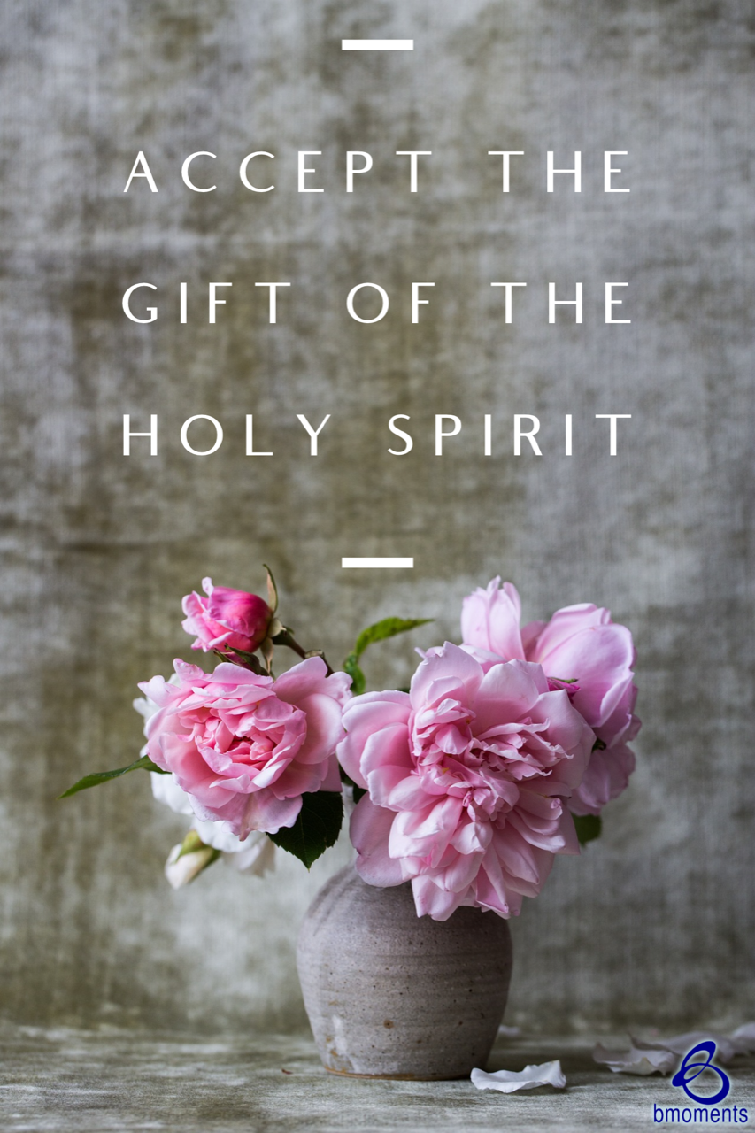 Accept the Gift of the Holy Spirit