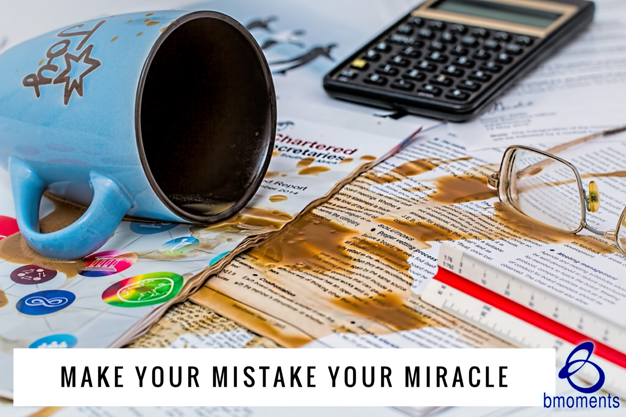 Your Mistake Can Become Your Miracle