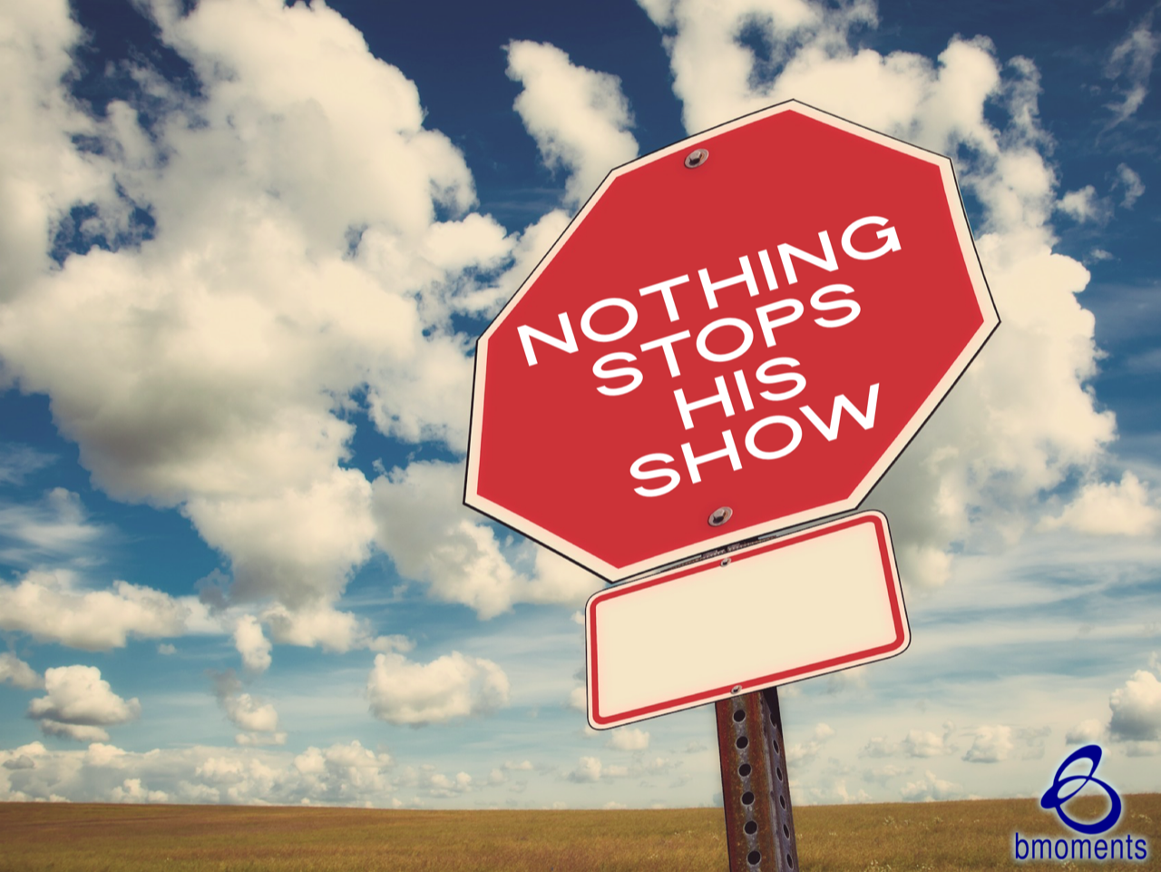 Nothing Will Stop God's Show