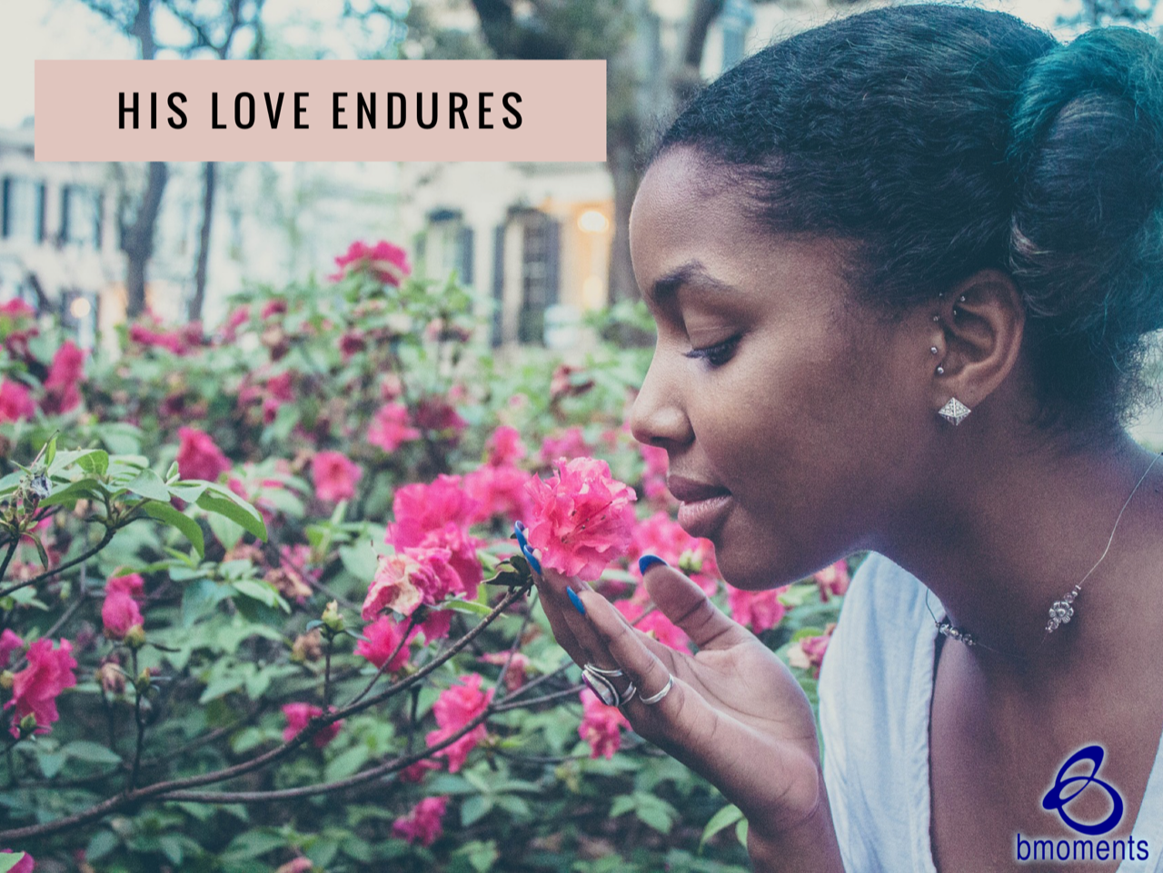 Remember: God's Love Endures Despite Your Actions