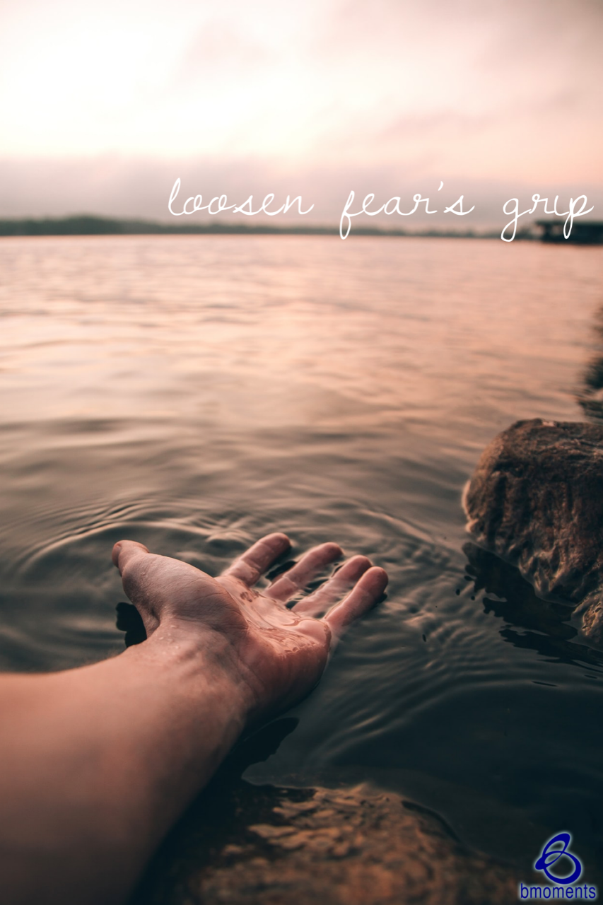 Here's How to Loosen Fear's Grip