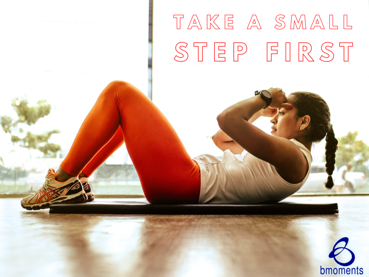 Take a Small Step Toward Your Big Goal