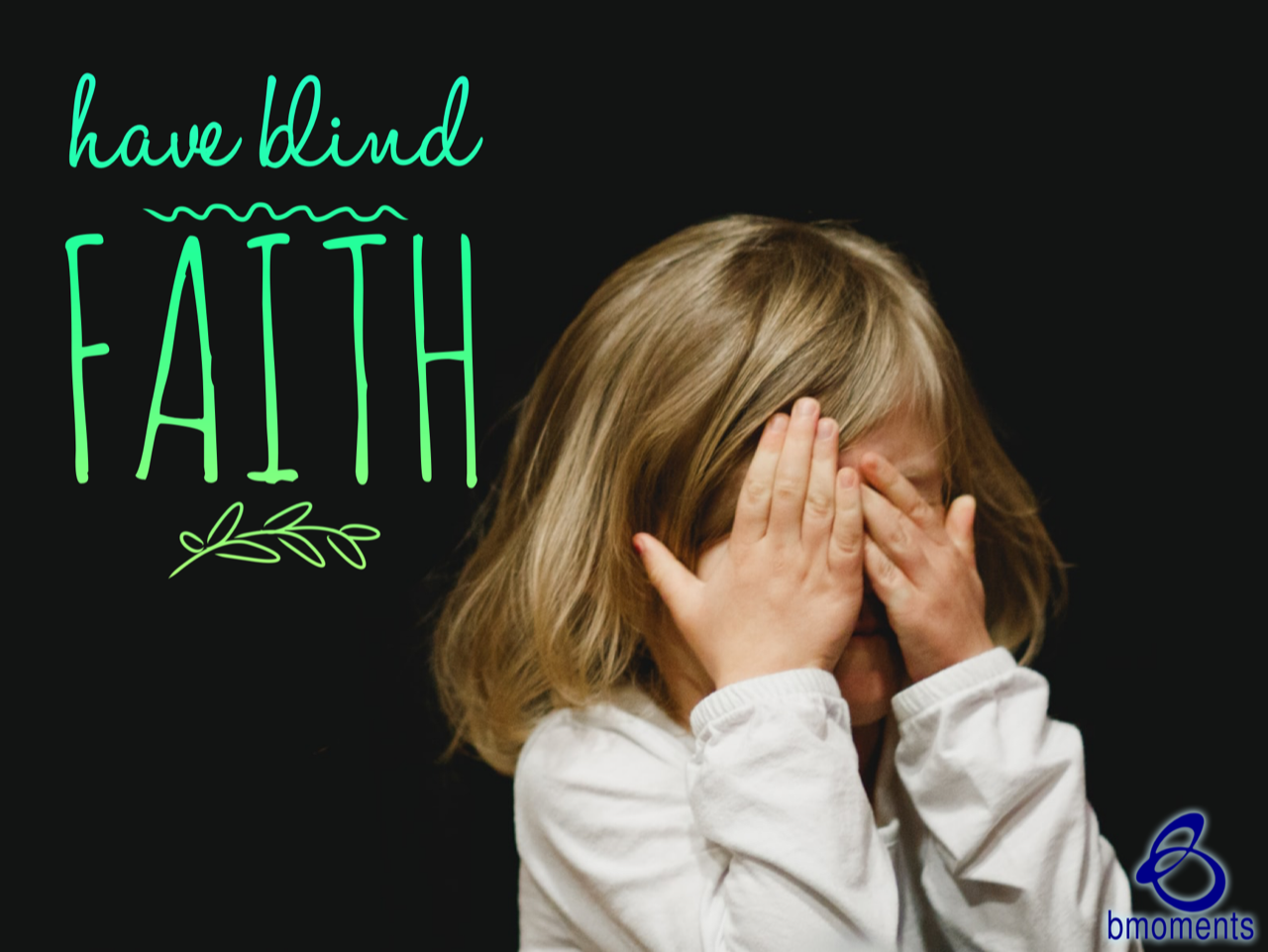 Hold onto God's Will with Blind Faith