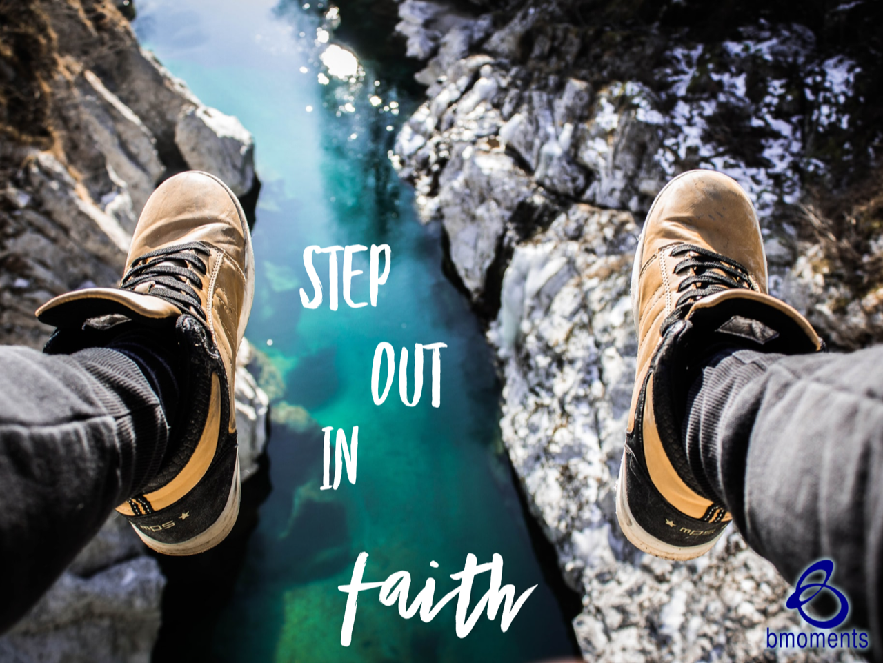 Step Out in Faith Rather Than in Fear
