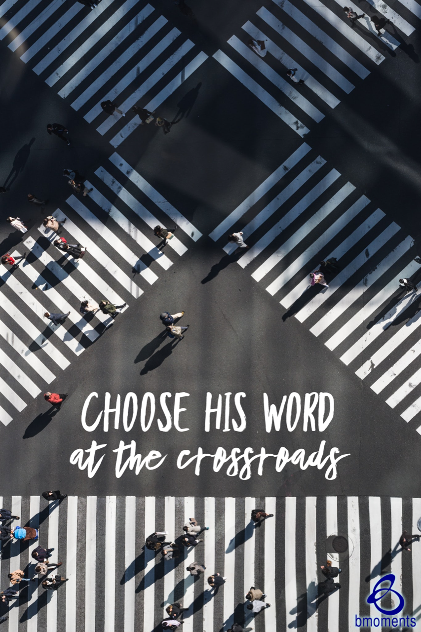 At a Crossroads with God's Word