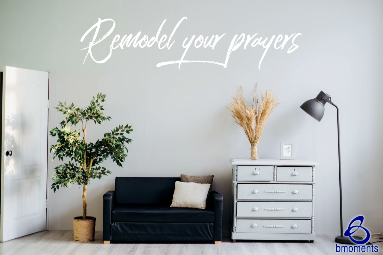 Remodel Your Prayers: Thank Him First