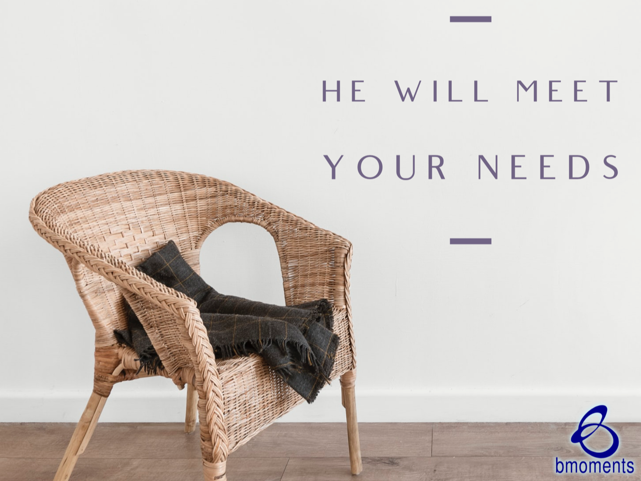 God Will Always Meet Your Needs