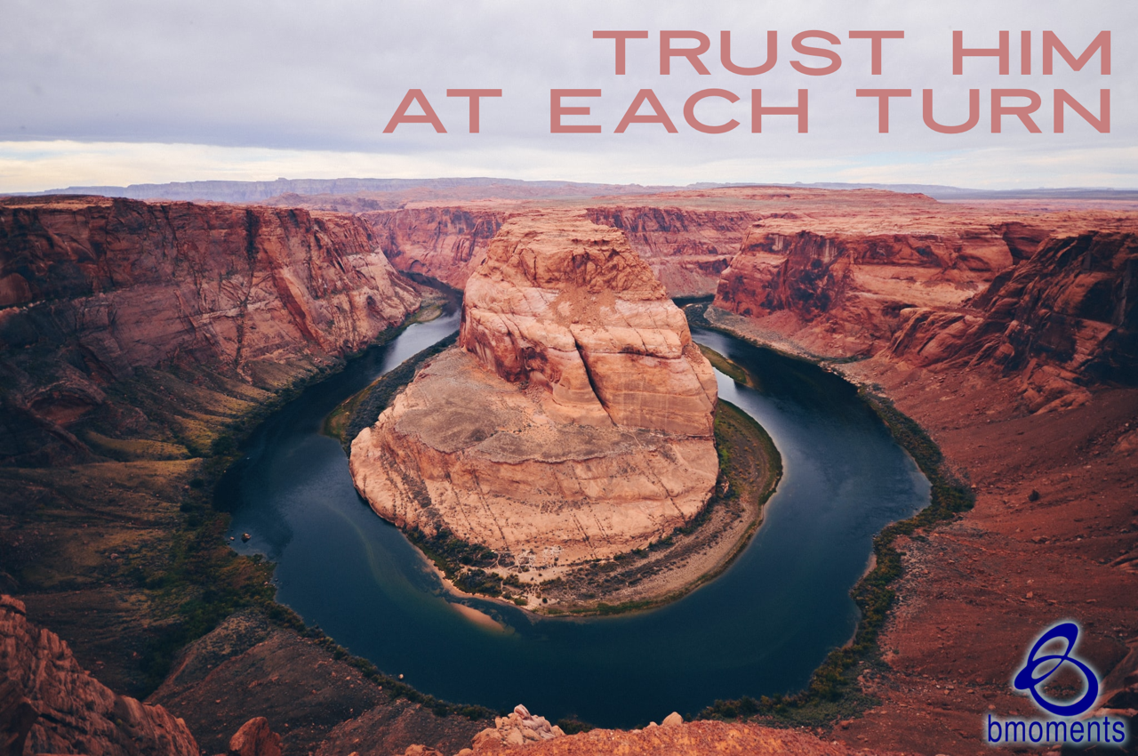 God Wants You to Trust Him at Every Turn