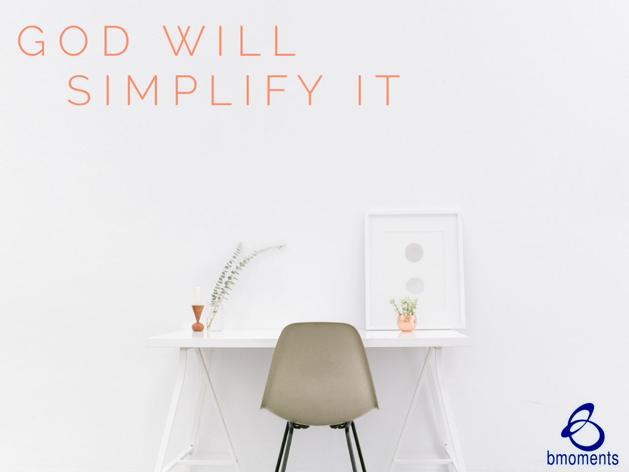 God Will Simplify Things Just for You