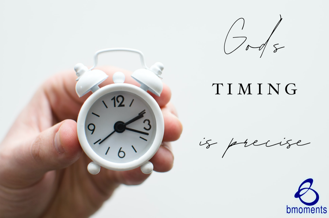 God's Timing Is Perfect and Precise