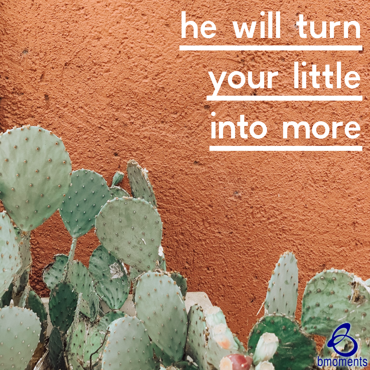 The Lord Will Turn Your Little into More
