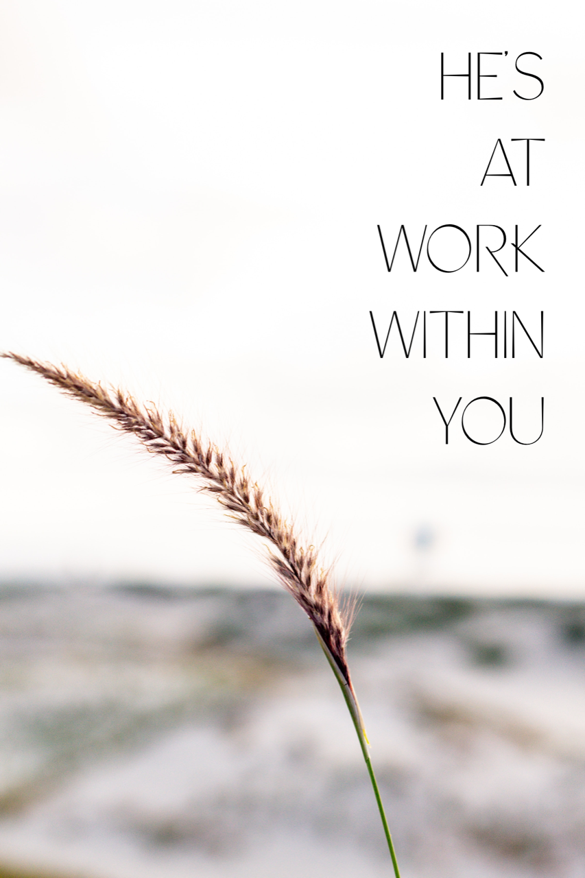 He's At Work Within You